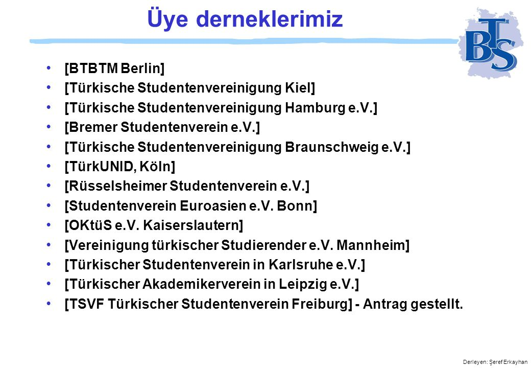 Üye derneklerimiz [BTBTM Berlin] [Türkische Studentenvereinigung Kiel]